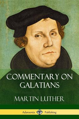 Commentary on Galatians - Luther, Martin