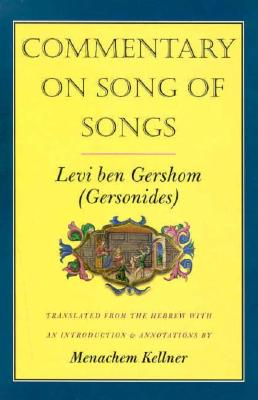 Commentary on Song of Songs - Gershom, Levi ben, and Ben Gershom, Levi, and Levi