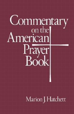 Commentary on the American Prayer Book - Hatchett, Marion J