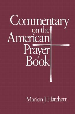 Commentary on the American Prayer Book - Hatchett, Marion J