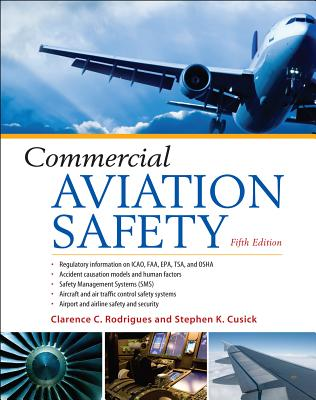 Commercial Aviation Safety - Rodrigues, Clarence C, and Cusick, Stephen K
