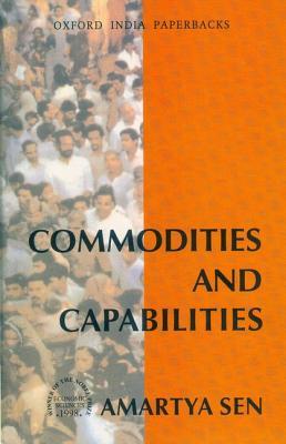 Commodities and Capabilities - Sen, Amartya K