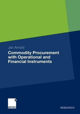 Commodity Procurement with Operational and Financial Instruments - Arnold, Jan
