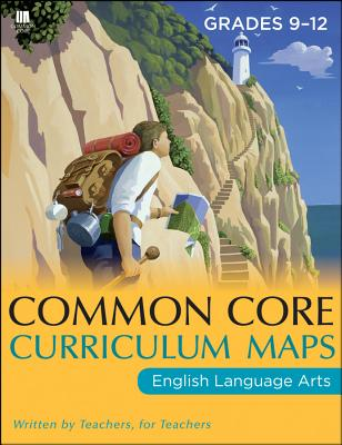 Common Core Curriculum Maps in English Language Arts, Grades 9-12 - Common Core