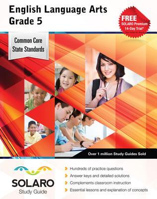 Common Core English Language Arts Grade 5: Solaro Study Guide - Castle Rock Research Corp