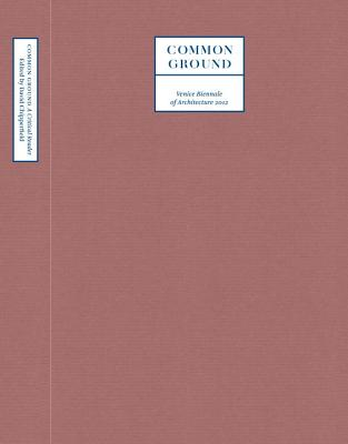 Common Ground: A Critical Reader: Venice Biennale of Architecture 2012 - Chipperfield, David
