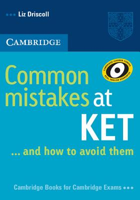 Common Mistakes at Ket: And How to Avoid Them - Driscoll, Liz