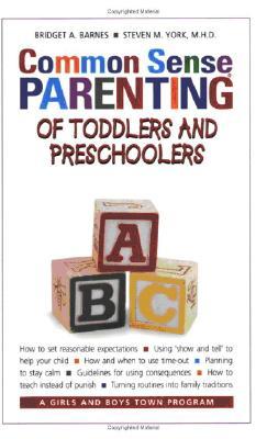Common Sense Parenting of Toddlers and Preschoolers - Barnes, Bridget, Ms., and York, Steven M