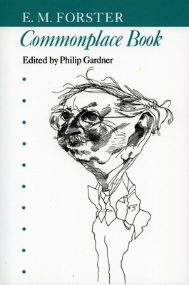 Commonplace Book - Forster, E M, and E, Forster, and Gardner, Philip (Introduction by)