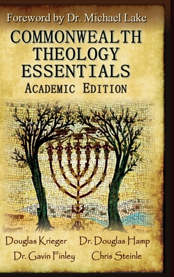 Commonwealth Theology Essentials: Academic Edition - Krieger, Douglas W, and Hamp, Douglas, and Lake, Michael K, Dr. (Foreword by)