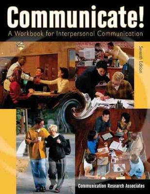 Communicate! a Workbook for Interpersonal Communication - Long Beach City College Foundation