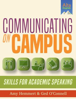 Communicating on Campus: Skills for Academic Spaeaking - Hemmert, Amy, and O'Connell, Ged