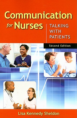 Communication for Nurses: Talking with Patients - Sheldon, Lisa Kennedy