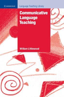 Communicative Language Teaching - Littlewood, William