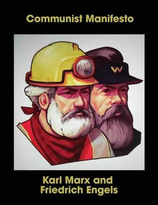 Communist Manifesto - Marx, Karl, and Engels, Friedrich