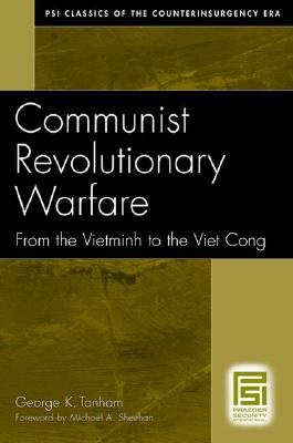 Communist Revolutionary Warfare: From the Vietminh to the Viet Cong - Tanham, George K