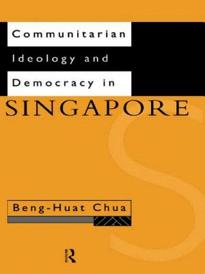 Communitarian Ideology and Democracy in Singapore - Chua, Beng-Huat