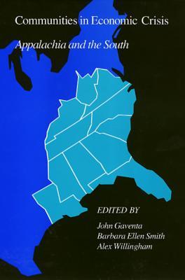 Communities in Economic Crisis - Smith, Barbara E (Editor)