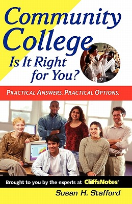 Community College: Is It Right for You? - Stafford, Susan H