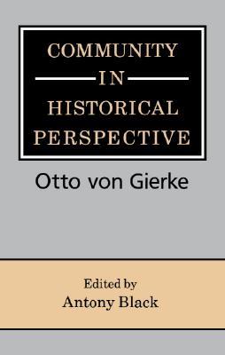 Community in Historical Perspective - Gierke, Otto Friedrich Von