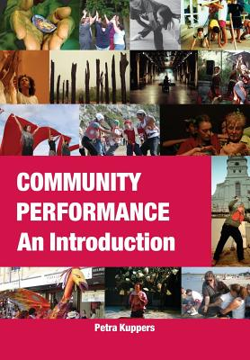 Community Performance: An Introduction - Kuppers, Petra