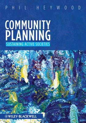 Community Planning - Integrating Social and Physical Environments - Heywood, Phil