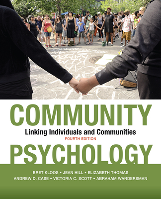 Community Psychology: Linking Individuals and Communities - Kloos, Bret, PhD, and Hill, Jean, PhD, and Thomas, Elizabeth, PhD