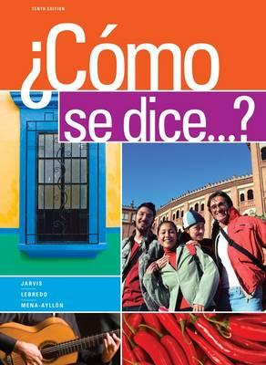 Como Se Dice...? - Jarvis, Ana, and Lebredo, Raquel, and Mena-Ayllon, Francisco