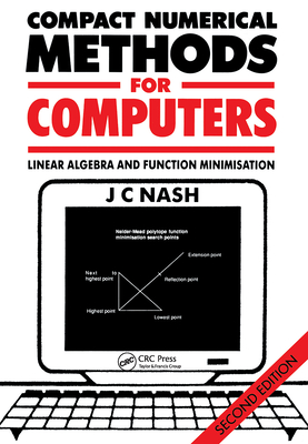 Compact Numerical Methods for Computers - Nash, John C, and Nash, J C