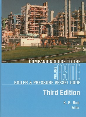 Companion Guide to the ASME Boiler & Pressure Vessel Code, Volume 1 - Rao, K R (Editor)
