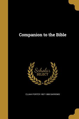 Companion to the Bible - Barrows, Elijah Porter 1807-1888