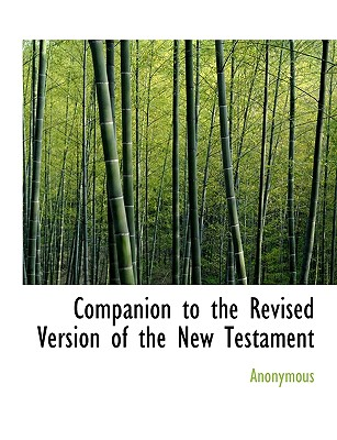 Companion to the Revised Version of the New Testament - Anonymous