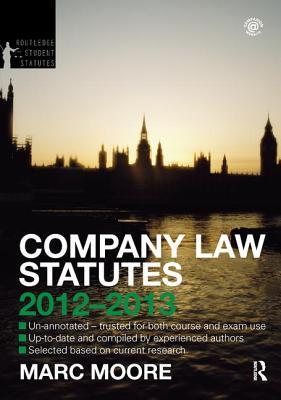 Company Law Statutes 2012-2013 - Moore, Marc