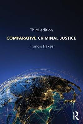 Comparative Criminal Justice - Pakes, Francis