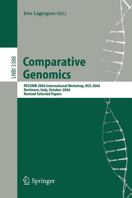 Comparative Genomics: Recomb 2004 International Workshop, Rcg 2004, Bertinoro, Italy, October 16-19, 2004, Revised Selected Papers - Lagergren, Jens (Editor)