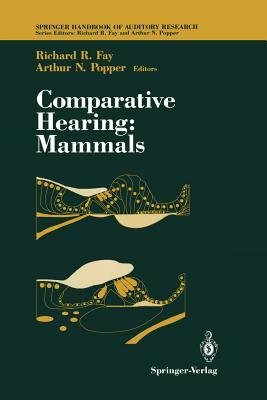 Comparative Hearing: Mammals - Fay, Richard R (Editor)