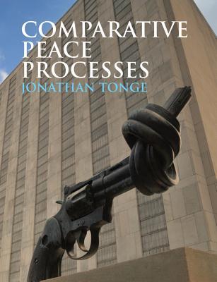 Comparative Peace Processes - Tonge, Jonathan