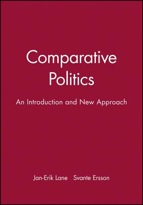Comparative Politics: An Introduction and New Approach - Lane, Jan-Erik, and Ersson, Svante, Mr.