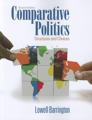Comparative Politics: Structures and Choices - Barrington, Lowell