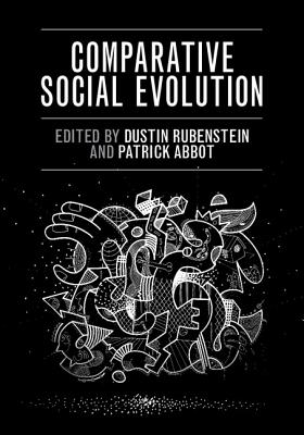 Comparative Social Evolution - Rubenstein, Dustin R. (Editor), and Abbot, Patrick (Editor)
