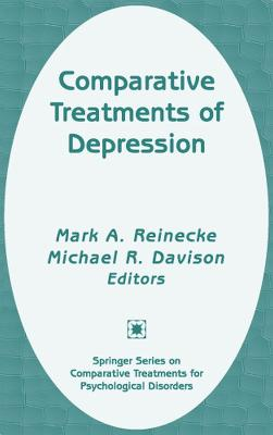Comparative Treatments of Depression - Reinecke, Mark A, PhD (Editor)