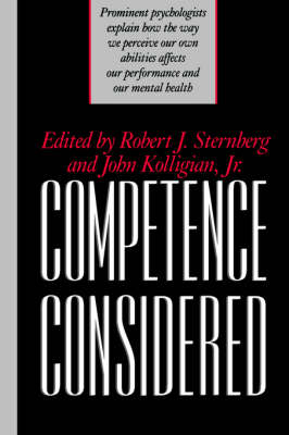 Competence Considered - Sternberg, Robert J, PhD (Editor), and Kolligian, and Kolligan, John (Editor)