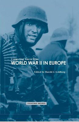 Competing Voices from World War II in Europe - Goldberg, Harold J