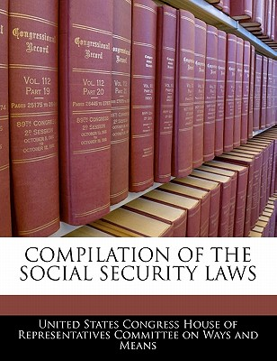 Compilation of the Social Security Laws - United States Congress House of Represen (Creator)