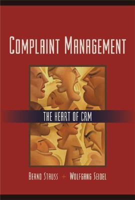 Complaint Management: The Heart of Crm - Stauss, Bernd, and Seidel, Wolfgang