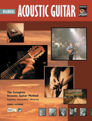 Complete Acoustic Guitar Method: Beginning Acoustic Guitar - Horne, Greg