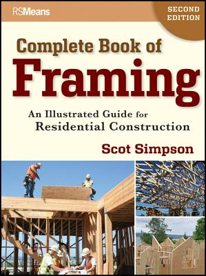 Complete Book of Framing: An Illustrated Guide for Residential Construction - Simpson, Scot