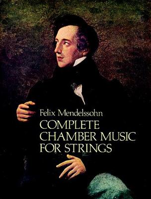 Complete Chamber Music for Strings - Mendelssohn, Felix