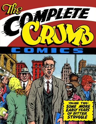 Complete Crumb Comics, The: Vol.2: Some More Early Years of Bitter Struggle - Crumb, Robert