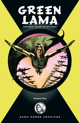 Complete Green Lama Featuring The Art Of Mac Raboy, The Volume 1 - Raboy, Mac